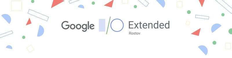 Google I/O Extended Rostov-on-Don 2019